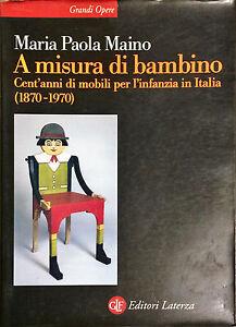 A MISURA DI BAMBINO - MARIA PAOLA MAINO - LATERZA, 2003