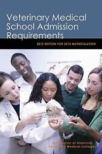 Veterinary Medical School Admission Requirements: 2012 Edition for 2013