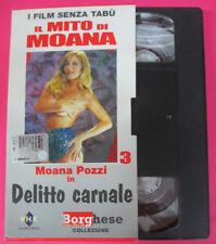 VHS film DELITTO CARNALE Il mito di Moana Pozzi 3 BORGHESE (F181) no dvd