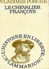 LE CHEVALIER FRANÇOYS : WLADIMIR PORCHE -EXCELLENT ETAT