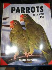 PARROTS AS A NEW PET + Coloured Illustrated W Wentworth