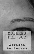 Poetisas Al Sur Del Mundo: Mujeres Del Sur by Adriana Benincasa (2013,...