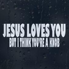 FUNNY Jesus Loves You, ma credo che lei abbia Manopola Auto Decalcomania Adesivo Vinile