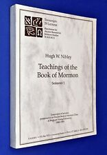 Teachings of the Book of Mormon Hugh W Nibley Semester 1 Class Transcripts LDS