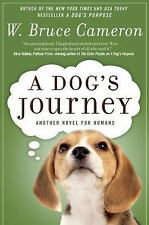 A Dog's Purpose: A Dog's Journey by W. Bruce Cameron (2013, Paperback)