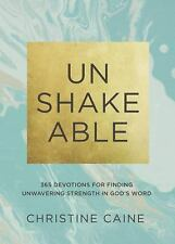 Unshakeable: 365 Devotions for Finding Unwavering Strength in Gods Word