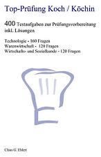 Top Prüfung Koch / Köchin - 400 Übungsaufgaben inkl. Lösung zur Abschlussprüfung