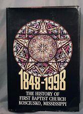History of First Baptist Church Kosciusko Mississippi 1848-1998 1st printing 120