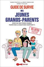 GUIDE DE SURVIE DES JEUNES GRANDS PARENTS - M. P. ET H. ANSEAUME ET M. THUILLIER