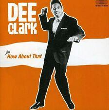 Dee Clark - Dee Clark / How About That [New CD] Bonus Tracks