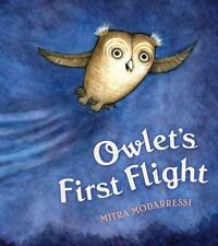 Owlet's First Flight (Brand New Paperback Version) Mitra Modarressi