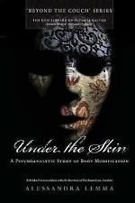 Under the Skin: A Psychoanalytic Study of Body Modification (New Library of Psyc