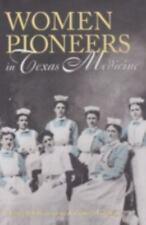 NEW - Women Pioneers in Texas Medicine