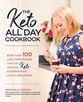 The Keto All Day Cookbook By Martina Slajerova More Than 100 Low-Carb Recipes