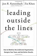 Leading Outside the Lines: How to Mobilize the Informal Organization, Energize Y