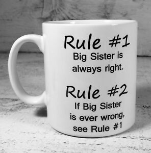 RULE #1 BIG SISTER IS ALWAYS RIGHT GIFT MUG CUP FAMILY CHRISTMAS BIRTHDAY FUNNY