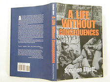 """A Life Without Consequences by Stephen Elliott (2001, HC LN """"FLAT SIGNED"""" 1ST E"""