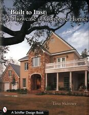 Built to Last : A Showcase of Concrete Homes by Tina Skinner (2002, Paperback)