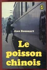 JEAN BOMMART: LE POISSON CHINOIS. LIVRE DE POCHE. 1967.