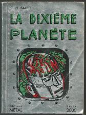 La Dixième planète.C.H. BADET.Metal Serie 2ooo 1954  SF6