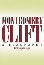 NEW Montgomery Clift : A Biography by Michelangelo Capua
