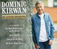 DOMINIC KIRWAN MY COUNTRY FAVOURITES CD 2017
