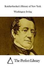 Knickerbocker's History of New York by Irving, Washington 9781511855761