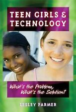 Teen Girls and Technology: What's the Problem, What's the Solution-ExLibrary