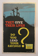 1918 ORIGINAL USA WWI POSTER, THEY GIVE THEIR LIVES - A1 CONDITION PROPAGANDA