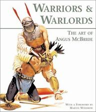 Warriors and Warlords : The Art of Angus McBride by Martin Windrow
