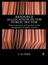 Resource Allocation in the Public Sector : Values, Priorities and Markets in...