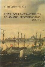 DE ZEEUWSE KAAPVAART TIJDENS DE SPAANSE SUCCESSIEOORLOG 1702-1713