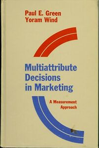Multiattribute Decisions in Marketing : A Measurement Approach (1973, Hardcover)
