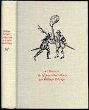 Philippe Erlanger : LE MASSACRE DE LA SAINT-BARTHELEMY, 24 aout 1572 .- 1967