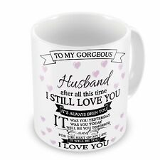 To My Gorgeous Husband..After all this time Novelty Gift Mug