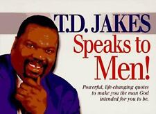 T. D. Jakes Speaks to Men!: Powerful, Life-Changing Quotes to Make You the Man