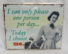 Retro Style Enamel Sign / Plaque - I can only Please One Person Per Day.... BNWT