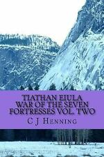 Saga of Everstream: Tiathan Eiula War of the Seven Fortresses Vol. Two by Cü...