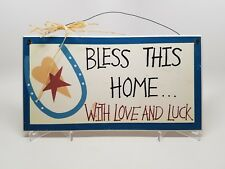 Bless This Home With Love And Luck Home Decor Sign