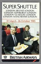 BRITISH AIRWAYS SUPER SHUTTLE AIRLINE TIMETABLE MARCH - OCTOBER 1985 BA