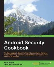 Android Security Cookbook by Scott Alexander-Bown, Keith Makan (Paperback, 2013)