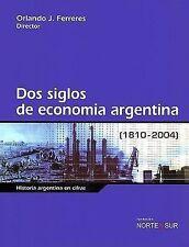 USED (VG) DOS Siglos de Economia Argentina, 1810-2004: Historia Argentina En Cif