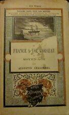 CHALLAMEL (Augustin). La France à vol d'oiseau au Moyen-Age. Delagrave. 1887.