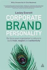 Corporate Brand Personality: Re-focus Your Organization's Culture to Build Trust
