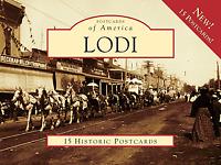 Lodi [Postcards of America] [CA] [Arcadia Publishing]