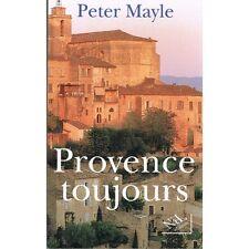 PROVENCE TOUJOURS de Peter MAYLE Un chien le LUBERON et  les moeurs provencales.