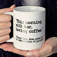 Johnny Cash Coffee Mug | This Morning With Her Having Coffee | Coffee Cup