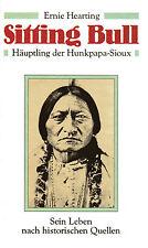 SITTING BULL - Häuptling der Hunkpapa-Sioux - Ernie Hearting BUCH