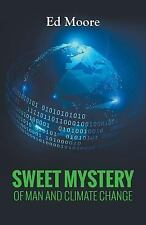 Sweet Mystery of Man and Climate Change (Paperback or Softback)