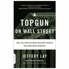 TOPGUN on Wall Street: Why the United States Military Should Run Corporate Ameri